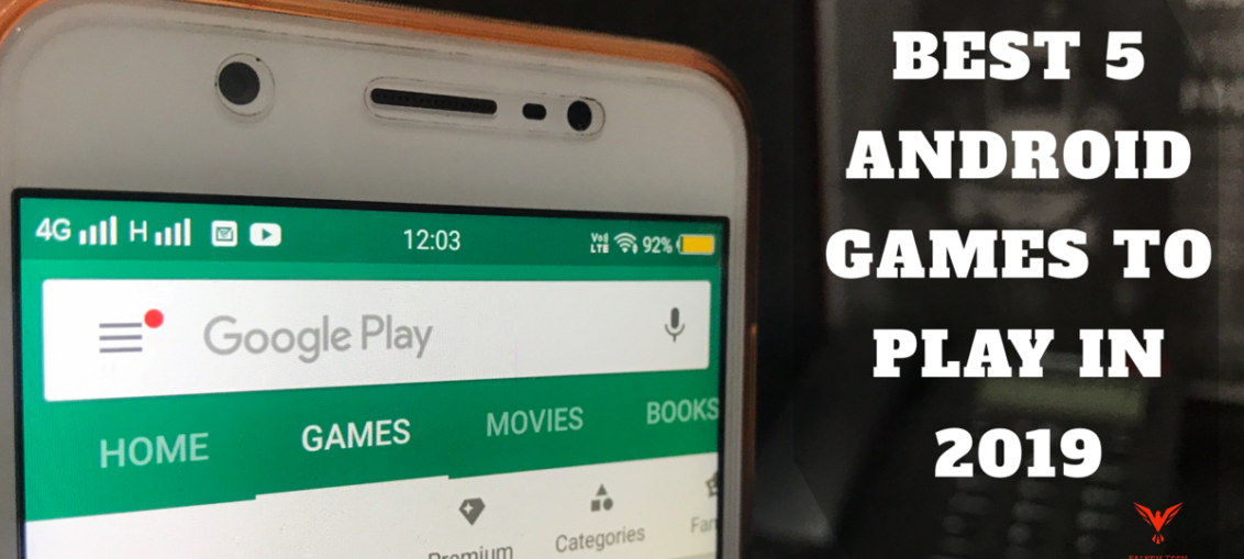 Best 5 Android Games to play in 2019